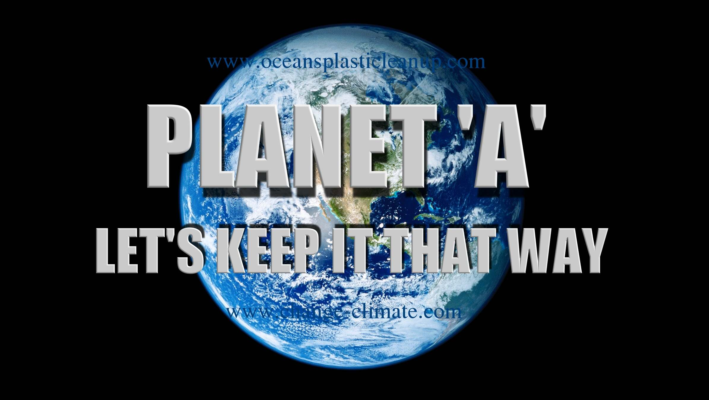 Planet A, let us keep it that way